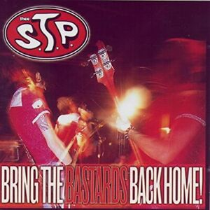 """THEE S.T.P. """"BRING THE BASTARDS BACK HOME!"""" CD, NEW! PUNK ROCK-ROCK'N'ROLL"""