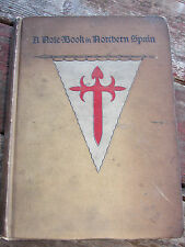 RARE 1898 A NOTE BOOK-NOTEBOOK IN NORTHERN SPAIN BOOK-ARCHER HUNTINGTON-SIGNED