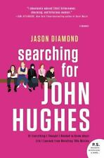 Searching for John Hughes: Or Everything I Thought I Needed to Know about Life