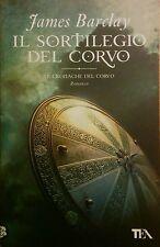 IL SORTILEGIO DEL CORVO - le cronache del corvo. James Barclay (ed.TEA)