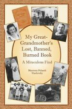 My Great-Grandmother's Lost, Banned, Burned Book : A Miraculous Find by...