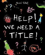 Help! We Need a Title!, Good Condition Book, Tullet, Hervé, ISBN 9781406351644