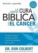 La Nueva Cura Biblica Para El Cancer (spanish Edition): By Don Colbert