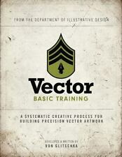 Vector Basic Training: A Systematic Creative Process for Building Precision Vect