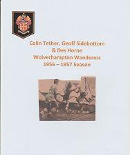 SIDEBOTTOM, TETHER & HORNE WOLVERHAMPTON WANDERERS 1957 RARE ORIG SIGNED PIC