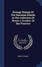 Postage Stamps of the Hawaiian Islands in the Collection of Henry J. Crocker, of