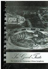 *CHAMPAIGN URBANA IL 2005 IN GOOD TASTE COOK BOOK SYMPHONY GUILD *ILLINOIS LOCAL