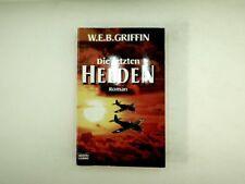 W. E. B. Griffin - Die letzten Helden - 1998