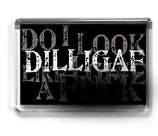 DILLIGAF fridge magnet KEVIN BLOODY WILSON Do I Look Like I give a F##k