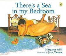 THERE'S A SEA IN MY BEDROOM ~ BY MARGARET WILD ~ NEW PAPERBACK  BOOK