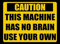 Humorous Caution MAGNETIC Sign for Toolbox Shop Garage etc