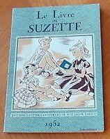 LE LIVRE DE SUZETTE Gautier-Languereau 1952. Enfants fillette enfantina magazine