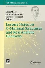 Fields Institute Communications Ser.: Lecture Notes on o-Minimal Structures...