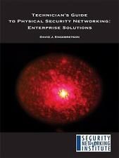 Technician's Guide to Physical Security Networking: Enterprise Solutions (Paperb