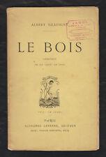 Le bois par Albert Glatigny. Alphonse Lemerre. S.D. Comédie en un acte,en vers.