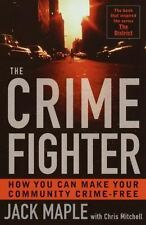 The Crime Fighter: How You Can Make Your Community Crime Free by Maple, Jack, M