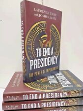 TO END A PRESIDENCY The Power of Impeachment Laurence Tribe ~BRAND NEW HARDCOVER