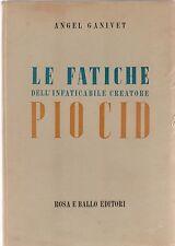 ANGEL GANIVET LE FATICHE DELL'INFATICABILE CREATORE PIO CID 1944 ROSA E BALLO ED