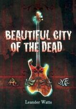 Beautiful City Of The Dead by Leander Watts SC new