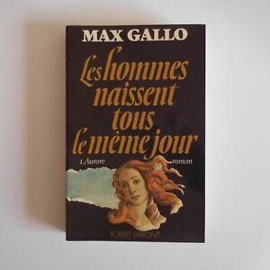 Max Gallo 1978 Les hommes naissent tous les même jour T1 littérature N7520