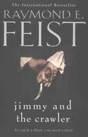 Jimmy and the Crawler, Paperback by Feist, Raymond E., Like New Used, Free sh...