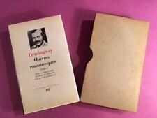 HEMINGWAY – Oeuvres romanesques - Pléiade 1968. Bon état.
