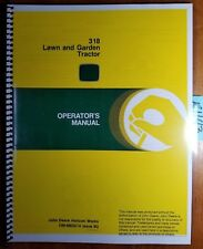John Deere 318 Lawn and Garden Tractor S/N 222001-285000 Owner Operator's Manual