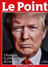 Le POINT n° 2305 du 10.11.2016**TRUMP***LE + PUISSANT du MONDE=Dossier 32 pages