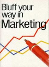 Bluff Your Way in Marketing (Bluffer's Guides),Graham Harding, Paul Walton