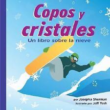 Copos y Cristales: Un Libro Sobre la Nieve (Ciencia asombrosa: El-ExLibrary