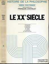 F. Chatelet:HISTOIRE de la PHILOSOPHIE 8- Le XX Siecle