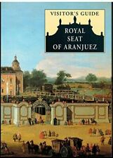 Visitor's Guide to Royal Seat Aranjuez, , Very Good, Paperback