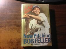 Now Pitching, Bob Feller Signed by Bob Feller 1st/2nd Hardcover w/ Dust Jacket