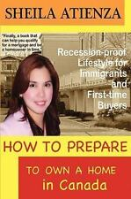 How to Prepare to Own a Home in Canada, Recession-Proof Lifestyle for Immigrants