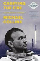 Carrying the Fire : An Astronaut's Journeys, Paperback by Collins, Michael; L...