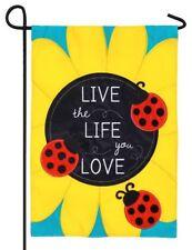 New listing Live The Life You Love 168642 Applique Garden Flag 12.5� x 18�