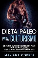 DIETA PALEO para CULTURISMO : 60 PLANES NUTRICIONALES DIARIOS PALEO para...