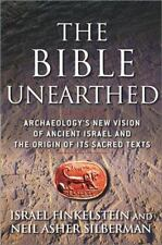 The Bible Unearthed : Archaeology's New Vision of Ancient Israel and the Origin