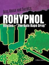 Rohypnol: Roofies - The Date Rape Drug (Drug Abuse and Society)-ExLibrary