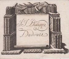 Ex-libris J.-J.-Philippe DUDOUËT - Normandie, début 19ème siècle.