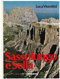 SASSOLUNGO E SELLA - LUCA VISENTINI - ATHESIA - 1985 - ALPINISMO [*CN5]
