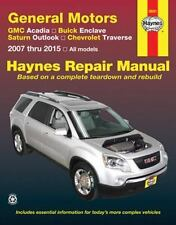 GMC Acadia, Buick Enclave, Saturn Outlook, Chevrolet Traverse: 2007 Thru 2015 Al
