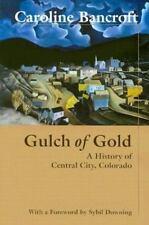 NEW Gulch of Gold History of Central City, Colorado Caroline Bancroft Paperback