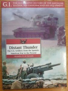 G.I. SERIES 26 - DISTANT THUNDER US ARTILLERY SPANISH AMERICAN WAR TO PRESENT