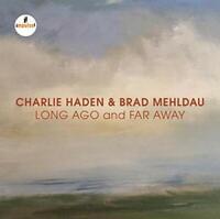 Charlie Haden and Brad Mehldau - Long Ago And Far Away [CD]