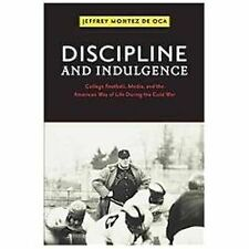 Discipline and Indulgence: College Football, Media, and the American Way of Life