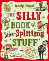 The Silly Book of Side-Splitting Stuff by Andy Seed 9781408850794 | Brand New