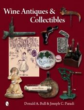 Wine Antiques & Collectibles from Vineyard to Cellar, New w Free Shipping!