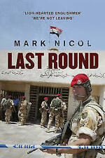 Last Round: The Red Caps, the Paras and the Battle of Majar by Mark Nicol (Hardb