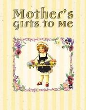 Mother's Gifts to Me by Dianna Daniels Booher (2000, Hardcover)